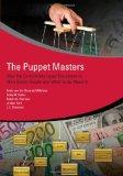 The Puppet Masters: How the Corrupt Use Legal Structures to Hide Stolen Assets and What to D...