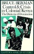 Control and Crisis in Colonial Kenya The Dialectic of Domination