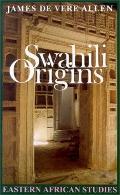 Swahili Origins Swahili Culture & the Shungwaya Phenomenon