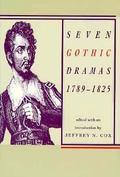 Seven Gothic Dramas 1789-1825