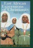 East African Expressions of Christianity (Eastern African Studies)