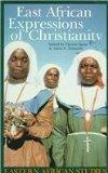 East African Expressions: Of Christianity (Eastern African Studies)
