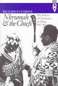 Nkrumah & the Chiefs The Politics of Chieftaincy in Ghana, 19511960
