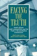 Facing the Truth South African Faith Communities and the Truth & Reconciliation Commission