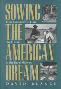 Sowing the American Dream How Consumer Culture Took Root in the Rural Midwest