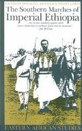 Southern Marches of Imperial Ethiopia Essays in History & Social Anthropology