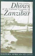 Dhows & the Colonial Economy of Zanzibar, 1860-1970