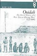Ouidah The Social History of a West African Slaving Port, 1727-1892