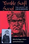 Terrible Swift Sword The Legacy Of John Brown