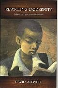 Rewriting Modernity Studies in Black South African Literary History