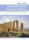 Resurrecting the Granary of Rome Environmental History and French Colonial Expansion in Nort...