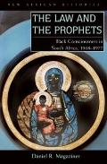Law and the Prophets : Faith, Hope, and Politics in South Africa, 1968-1977
