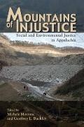 Mountains of Injustice : Social and Environmental Justice in Appalachia