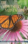 Midwestern Native Garden : Native Alternatives to Nonnative Flowers and Plants: An Illustrat...