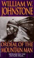 Ordeal of the Mountain Man - William W. Johnstone - Mass Market Paperback