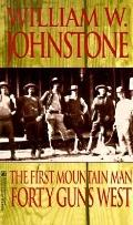 Forty Guns West - William W. Johnstone - Mass Market Paperback