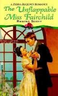 The Unflappable Miss Fairchild - Regina Scott - Mass Market Paperback