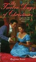 Twelve Days of Christmas - Regina Scott - Mass Market Paperback