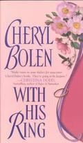 With His Ring - Cheryl Bolen - Mass Market Paperback