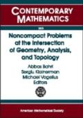 Noncompact Problems at the Intersection of Geometry, Analysis, and Topology Proceedings of t...