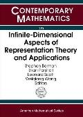 Infinite-dimensional Aspects of Representation Theory And Applications International Confere...