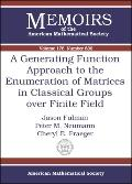 Generating Function Approach To The Enumeration Of Matrices In Classical Groups Over Finite ...