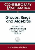Groups, Rings and Algebras A Conference in Honor of Donald S. Passman, June 10-12, 2006, the...