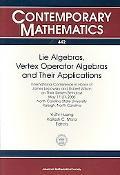 Lie Algebras, Vertex Operator Algebras and Their Applications (Contemporary Mathematics)