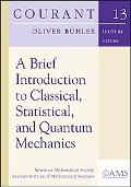 Brief Introduction to Classical, Statistical, and Quantum Mechanics