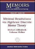 Minimal Resolutions Via Algebraic Discrete Morse Theory (Memoirs of the American Mathematica...