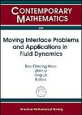 Moving Interface Problems and Applications in Fluid Dynamics: Program on Moving Interface Pr...