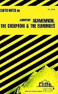 Agamemnon, the Choephori, the Eumenides Notes