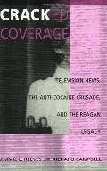 Cracked Coverage Television News, the Anti-Cocaine Crusade, and the Reagan Legacy