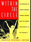Within the Circle An Anthology of African American Literary Criticism from the Harlem Renais...