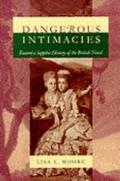 Dangerous Intimacies Toward a Sapphic History of the British Novel