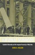 National Manhood Capitalist Citizenship and the Imagined Fraternity of White Men