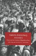 Smoldering Ashes Cuzco and the Creation of Republican Peru, 1780-1840