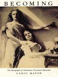Becoming The Photographs of Clementina, Viscountess Hawarden