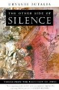 Other Side of Silence Voices from the Partition of India