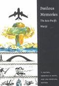 Perilous Memories The Asia-Pacific War(S)