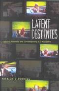 Latent Destinies Cultural Paranoia and Contemporary U.S. Narrative