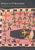 Subject to Colonialism African Self-Fashioning and the Colonial Library