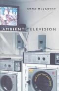Ambient Television Visual Culture and Public Space