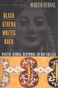 Black Athena Writes Back Martin Bernal Responds to His Critics