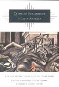 Crime and Punishment in Latin America Law and Society Since Late Colonial Times