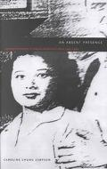 Absent Presence Japanese Americans in Postwar American Culture, 1945-1960