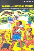 Racism and Cultural Studies Critiques of Multiculturalist Ideology and the Politics of Diffe...