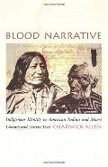 Blood Narrative Indigenous Identity in American Indian and Maori Literary and Activist Texts