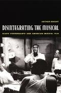 Disintegrating the Musical Black Performance and American Musical Film