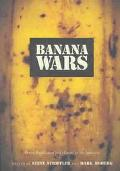 Banana Wars Power, Production, and History in the Americas